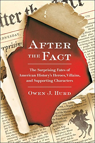 9780399537530: After the Fact: The Surprising Fates of American History's Heroes, Villains, and Supporting Characters