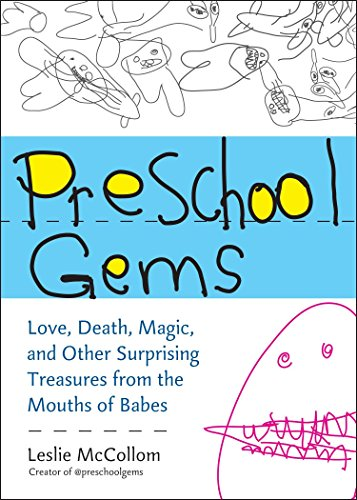 9780399537554: Preschool Gems: Love, Death, Magic, and Other Surprising Treasures from the Mouths of Babes