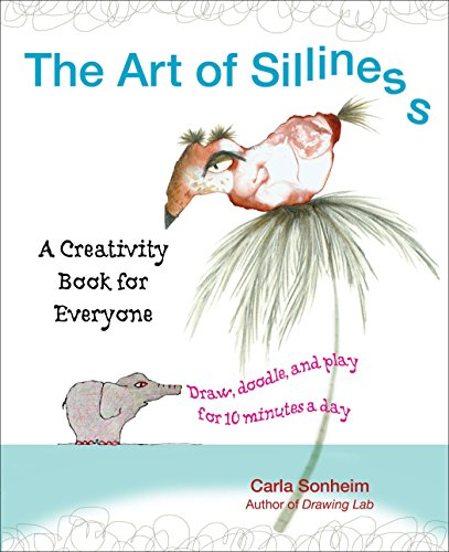 9780399537585: The Art of Silliness: A Creativity Book for Everyone