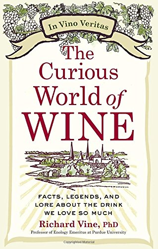 9780399537639: The Curious World of Wine: Facts, Legends, and Lore about the Drink We Love So Much