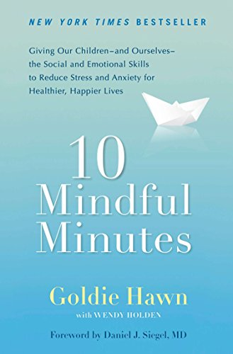 9780399537721: 10 Mindful Minutes: Giving Our Children--and Ourselves--the Social and Emotional Skills to Reduce St ress and Anxiety for Healthier, Happy Lives