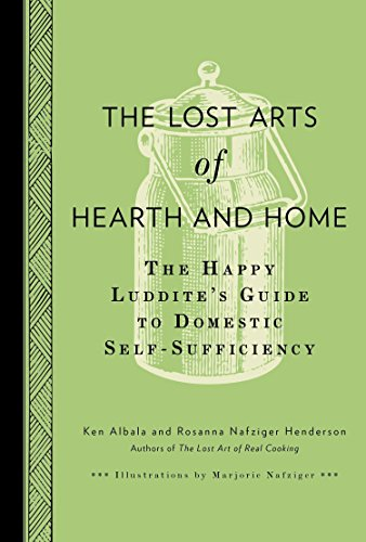 9780399537776: The Lost Arts of Hearth and Home: The Happy Luddite's Guide to Domestic Self-Sufficiency