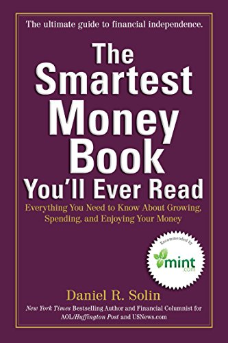 9780399537783: The Smartest Money Book You'll Ever Read: Everything You Need to Know About Growing, Spending, and Enjoying Your Money