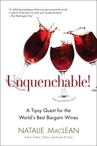 9780399537806: Unquenchable!: A Tipsy Quest for the World's Best Bargain Wines