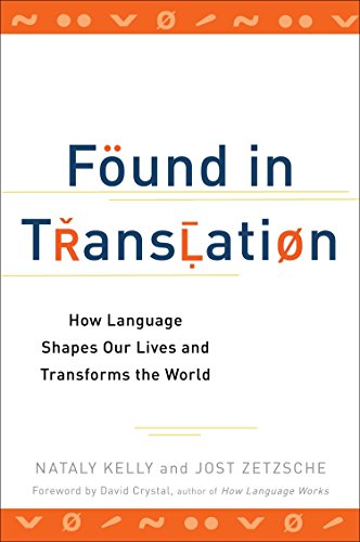9780399537974: Found in Translation: How Language Shapes Our Lives and Transforms the World