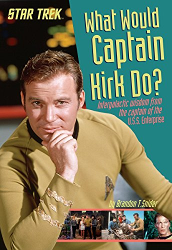 9780399539541: What Would Captain Kirk Do?: Intergalactic Wisdom from the Captain of the U.S.S. Enterprise (Star Trek)