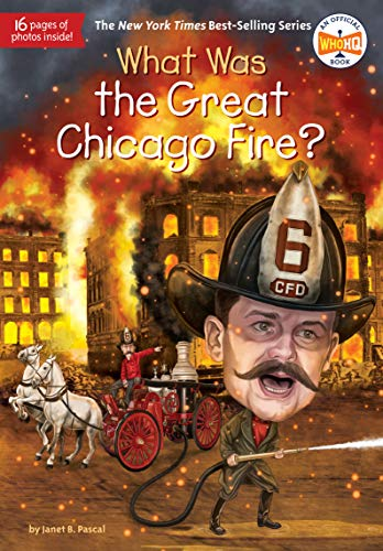 What Was the Great Chicago Fire?: Pascal, Janet