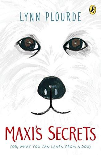 Maxi's Secrets: (Or, What You Can Learn: Plourde, Lynn