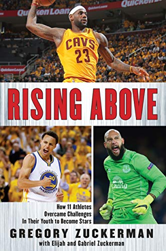 9780399545702: Rising Above: How 11 Athletes Overcame Challenges in Their Youth to Become Stars