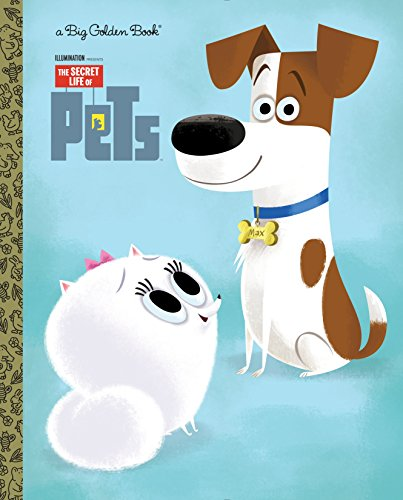 The Secret Life of Pets Big Golden Book (Secret Life of Pets)