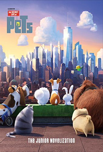 Secret Life of Pets: The Junior Novelization (Secret Life of Pets)