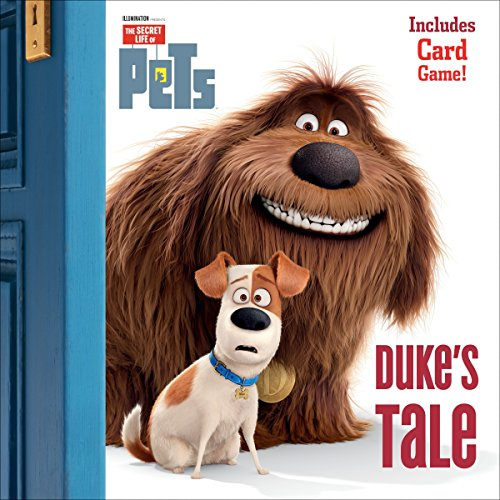 Duke's Tale (The Secret Life of Pets) (Pictureback ) 9780399554957 Illumination Entertainment and Universal Pictures present The Secret Life of Pets, a comedy about the lives our pets lead after we leave