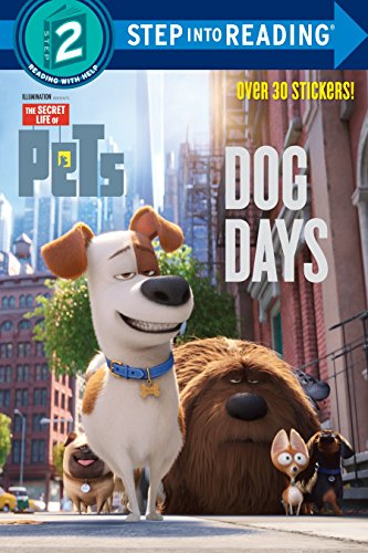 Dog Days (The Secret Life of Pets) (Step into Reading) 9780399554971 Illumination Entertainment and Universal Pictures present The Secret Life of Pets, a comedy about the lives our pets lead after we leave
