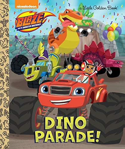 9780399557958: Dino Parade! (Blaze and the Monster Machines) (Little Golden Book)