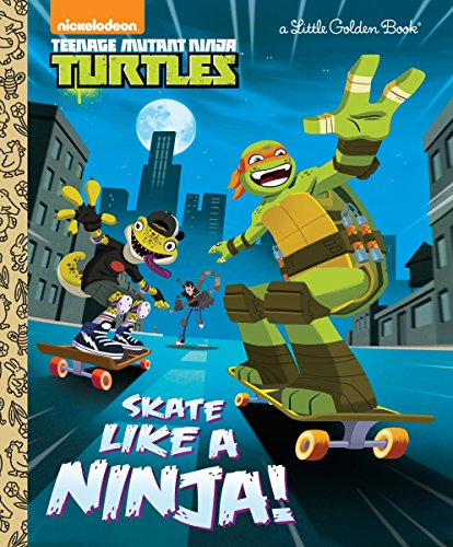 Skate Like a Ninja! (Teenage Mutant Ninja Turtles) (Hardcover)