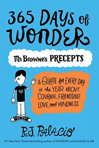 365 Days of Wonder: Mr. Browne's Precepts: R. J. Palacio