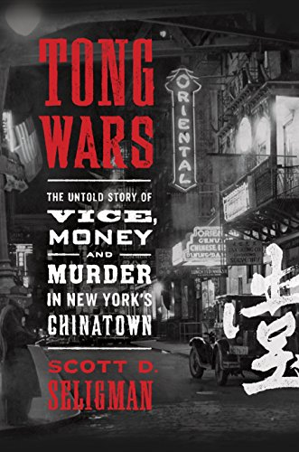 9780399562273: Tong Wars: The Untold Story of Vice, Money, and Murder in New York's Chinatown