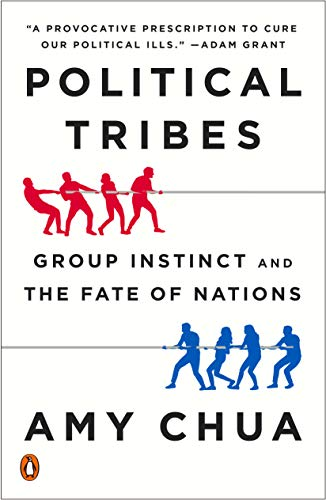 9780399562877: Political Tribes: Group Instinct and the Fate of Nations