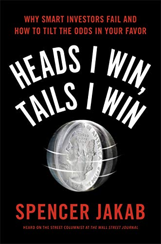 9780399563201: Heads I Win, Tails I Win: Why Smart Investors Fail and How to Tilt the Odds in Your Favor