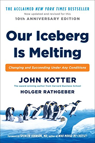 9780399563911: Our Iceberg Is Melting: Changing and Succeeding Under Any Conditions