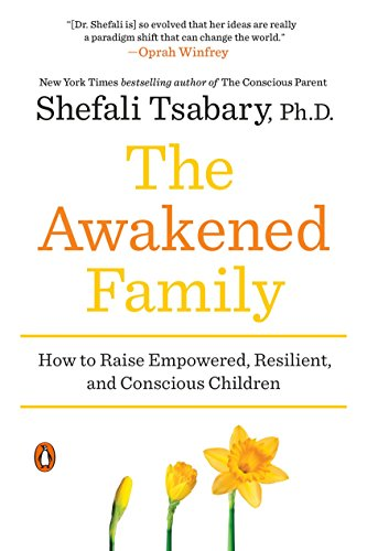 9780399563973: The Awakened Family: How to Raise Empowered, Resilient, and Conscious Children