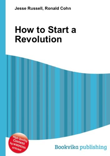 9780399564055: How To Start A Revolution