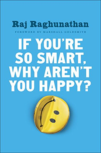 9780399564390: If You're So Smart Why Aren't You Happy: The Suprising Path from Career Success to Life Success