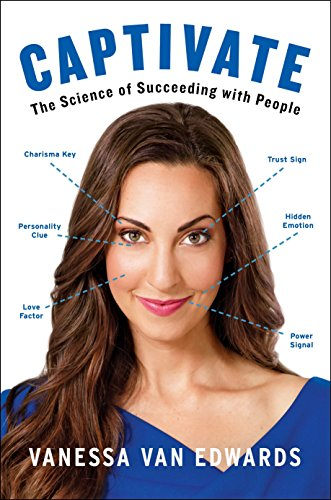 9780399564482: Captivate: The Science of Succeeding with People