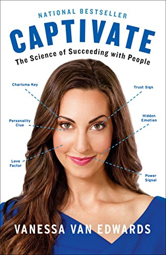 9780399564499: Captivate: The Science of Succeeding with People