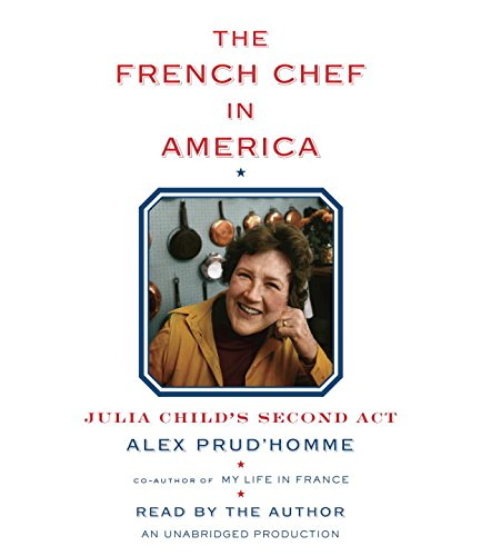 9780399564826: The French Chef in America: Julia Child's Second Act