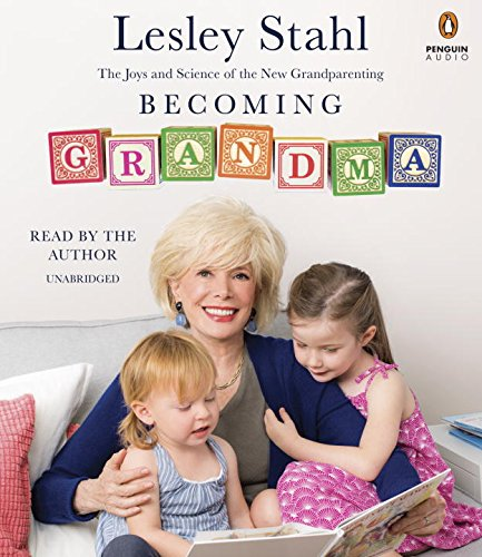 9780399565519: Becoming Grandma: The Joys and Science of the New Grandparenting
