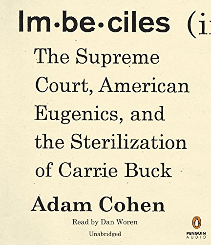 9780399565922: Imbeciles: The Supreme Court, American Eugenics, and the Sterilization of Carrie Buck