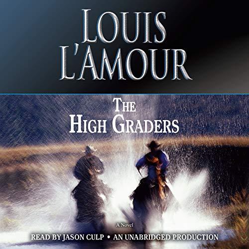 9780399566387: The High Graders: A Novel