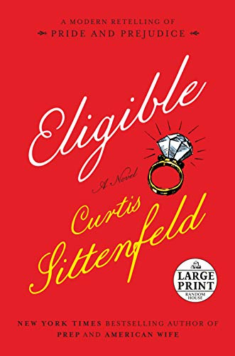 Eligible: A Modern Retelling of Pride and Prejudice (Random House Large Print): Curtis Sittenfeld
