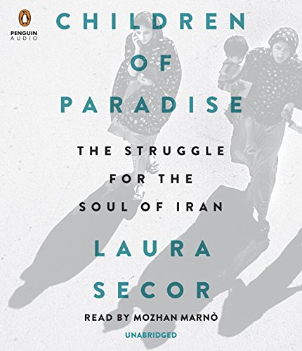 9780399566851: Children of Paradise: The Struggle for the Soul of Iran