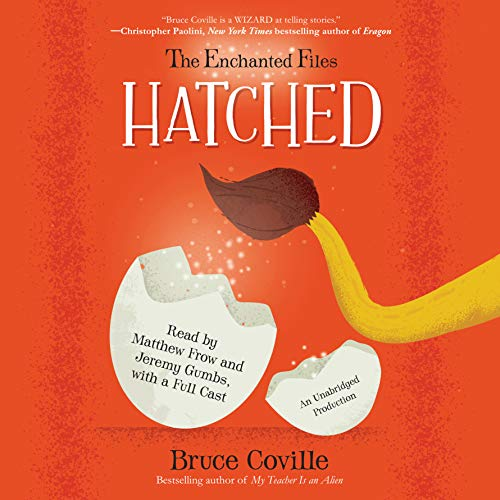 The Enchanted Files: Hatched (Compact Disc): Bruce Coville