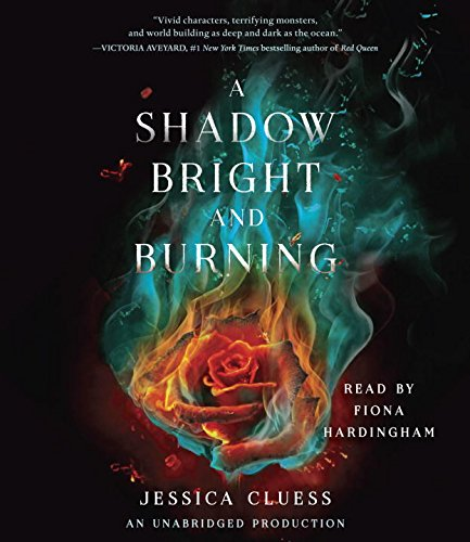 9780399569142: A Shadow Bright and Burning (Kingdom on Fire, Book One)