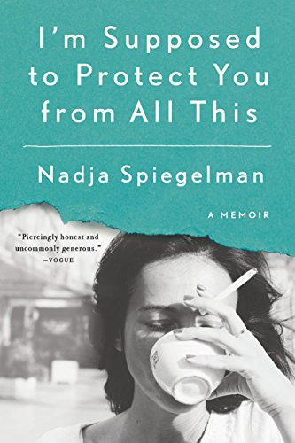 9780399573071: I'm Supposed to Protect You from All This: A Memoir