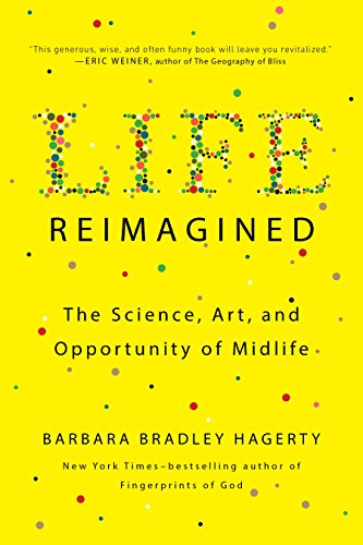 9780399573323: Life Reimagined: The Science, Art, and Opportunity of Midlife