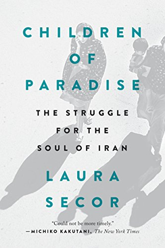 9780399573347: Children of Paradise: The Struggle for the Soul of Iran