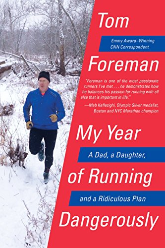 9780399576355: My Year of Running Dangerously: A Dad, a Daughter, and a Ridiculous Plan