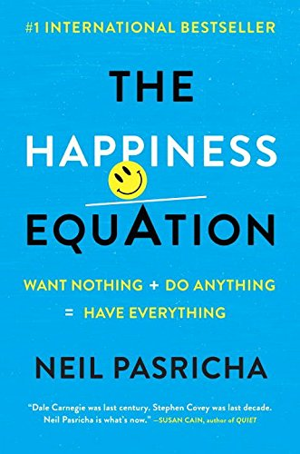9780399576959: The Happiness Equation: Want Nothing + Do Anything = Have Everything