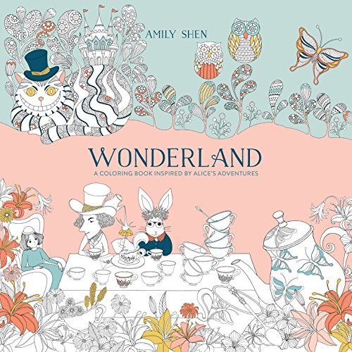 Wonderland: A Coloring Book Inspired by Alices: Shen, Amily