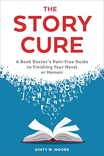 9780399578809: The Story Cure: A Book Doctor's Pain-Free Guide to Finishing Your Novel or Memoir