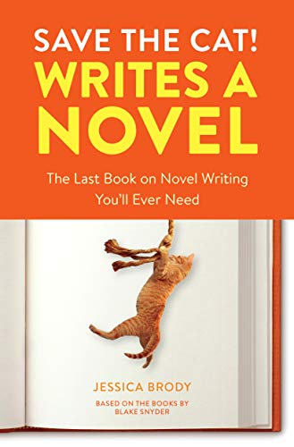 9780399579745: Save the Cat! Writes a Novel: The Last Book On Novel Writing You'll Ever Need