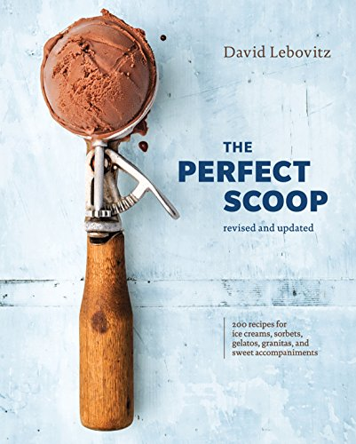 9780399580314: The Perfect Scoop, Revised and Updated: 200 Recipes for Ice Creams, Sorbets, Gelatos, Granitas, and Sweet Accompaniments