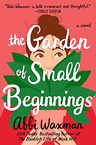 9780399583582: The Garden of Small Beginnings