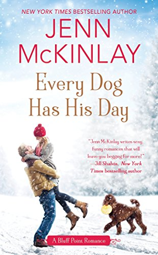Every Dog Has His Day (A Bluff: McKinlay, Jenn
