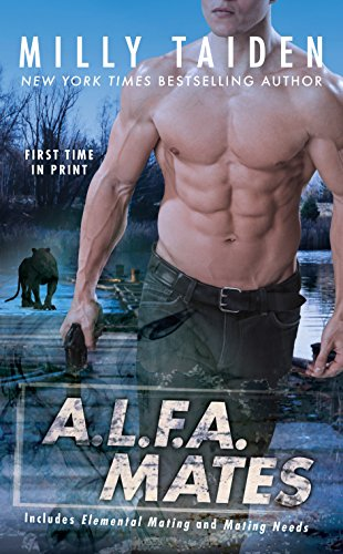 A.L.F.A. Mates (An A.L.F.A. Novel): Taiden, Milly