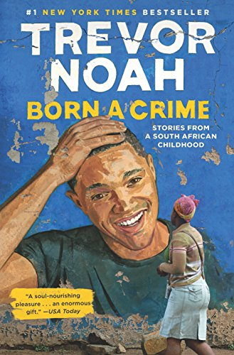 9780399588174: Born a Crime: Stories from a South African Childhood